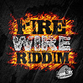 Fire Wire RIddim by Various Artists