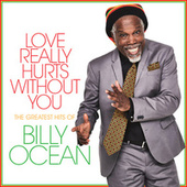 Love Really Hurts Without You: The Greatest Hits of Billy Ocean de Billy Ocean