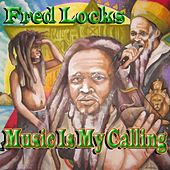 Music Is My Calling by Fred Locks