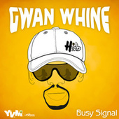 Gwan Whine de Busy Signal