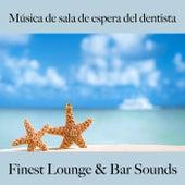 Música de Sala de Espera del Dentista: Finest Lounge & Bar Sounds by ALLTID