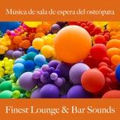 Música de Sala de Espera del Osteópata: Finest Lounge & Bar Sounds by ALLTID