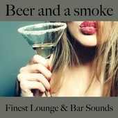 Beer and a Smoke: Finest Lounge & Bar Sounds by ALLTID