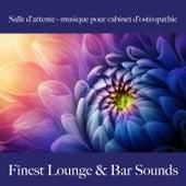 Salle d'attente - musique pour cabinet d'ostéopathie: finest lounge & bar sounds by ALLTID