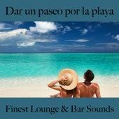 Dar un Paseo por la Playa: Finest Lounge & Bar Sounds by ALLTID