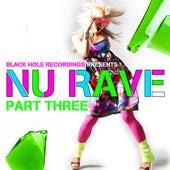 Black Hole Recordings presents NU Rave part 3 von Various Artists