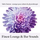 Salle d'attente - musique pour cabinet de physiothérapie: finest lounge & bar sounds by ALLTID