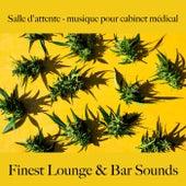 Salle d'attente - musique pour cabinet médical: finest lounge & bar sounds by ALLTID