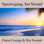 Spaziergang Am Strand: Finest Lounge & Bar Sounds by ALLTID