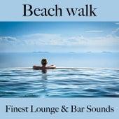 Beach Walk: Finest Lounge & Bar Sounds by ALLTID