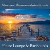 Sala de Espera – Música para Consultório de Fisioterapia: Finest Lounge & Bar Sounds by ALLTID