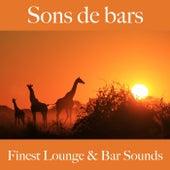 Sons de bars: finest lounge & bar sounds by ALLTID