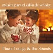 Música para el Salón de Whisky: Finest Lounge & Bar Sounds by ALLTID