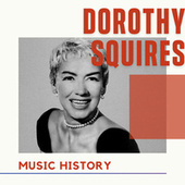 Dorothy Squires - Music History by Dorothy Squires