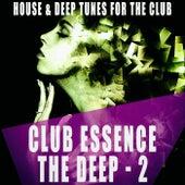 Club Essence: The Deep, Vol. 2 di Various Artists