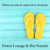 Música de Sala de Espera de la Ortopedia: Finest Lounge & Bar Sounds by ALLTID