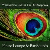 Wartezimmer - Musik Für Die Arztpraxis: Finest Lounge & Bar Sounds by ALLTID