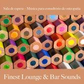Sala de Espera – Música para Consultório de Osteopatia: Finest Lounge & Bar Sounds by ALLTID