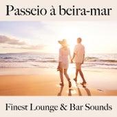 Passeio à Beira-Mar: Finest Lounge & Bar Sounds by ALLTID