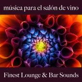 Música para el Salón de Vino: Finest Lounge & Bar Sounds by ALLTID