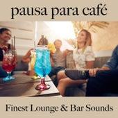 Pausa para Café: Finest Lounge & Bar Sounds by ALLTID