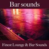 Bar Sounds: Finest Lounge & Bar Sounds by ALLTID