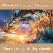 Música de Sala de Espera del Fisioterapeuta: Finest Lounge & Bar Sounds by ALLTID