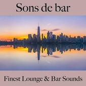 Sons de Bar: Finest Lounge & Bar Sounds by ALLTID