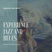 Experience Jazz and Blues (Jazz Blues Avantgarde Essentials) by Various Artists