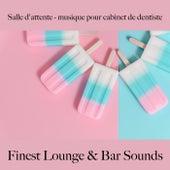 Salle d'attente - musique pour cabinet de dentiste: finest lounge & bar sounds by ALLTID