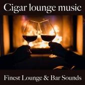 Cigar Lounge Music: Finest Lounge & Bar Sounds by ALLTID
