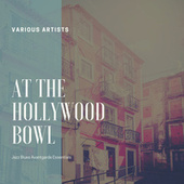 At The Hollywood Bowl (Jazz Blues Avantgarde Essentials) fra Various Artists