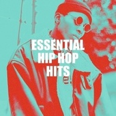 Essential Hip Hop Hits by Top 40 Hip-Hop Hits