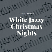 White Jazzy Christmas Nights by Various Artists