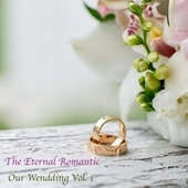 Our Wendding, Vol. 1 by The Eternal Romantic