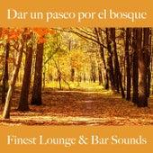 Dar un Paseo por el Bosque: Finest Lounge & Bar Sounds by ALLTID