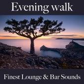 Evening Walk: Finest Lounge & Bar Sounds by ALLTID