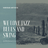 We Love Jazz Blues and Swing (Jazz Blues Avantgarde Essentials) by Various Artists