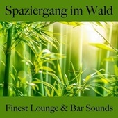Spaziergang Im Wald: Finest Lounge & Bar Sounds by ALLTID