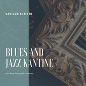 Blues and Jazz Kantine (Jazz Blues Avantgarde Essentials) von Various Artists