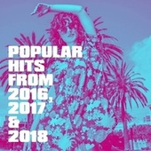 Popular Hits from 2016, 2017 & 2018 de Cover Team