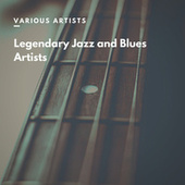 Legendary Jazz and Blues Artists by Various Artists