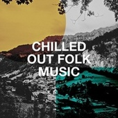 Chilled Out Folk Music by Acoustic Hits