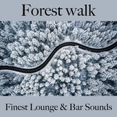 Forest Walk: Finest Lounge & Bar Sounds by ALLTID