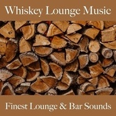 Whiskey Lounge Music: Finest Lounge & Bar Sounds by ALLTID