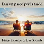 Dar un Paseo por la Tarde: Finest Lounge & Bar Sounds by ALLTID