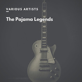 The Pajama Legends by Various Artists