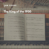 The King of the 1950 by Sam Cooke