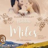 Hidden Miles - Die Miles Family Saga, Band 4 (Ungekürzt) von Claire Kingsley