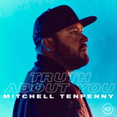 Truth About You by Mitchell Tenpenny